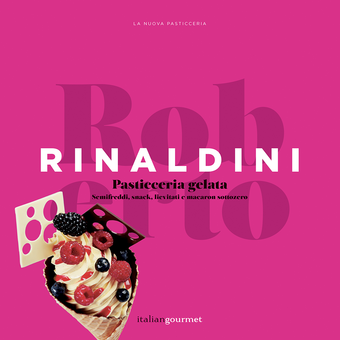 Roberto Rinaldini Pasticceria Gelata