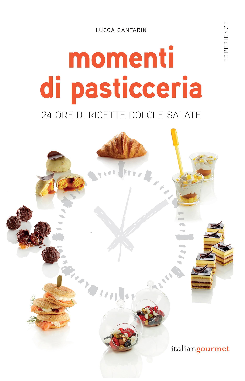 Lucca Cantarin - Momenti di Pasticceria