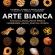 Arte Bianca - Autori Vari