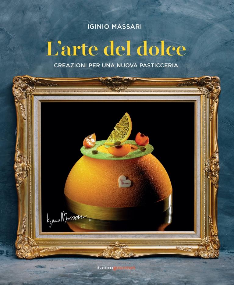 Iginio Massari – L'arte del dolce – Libro