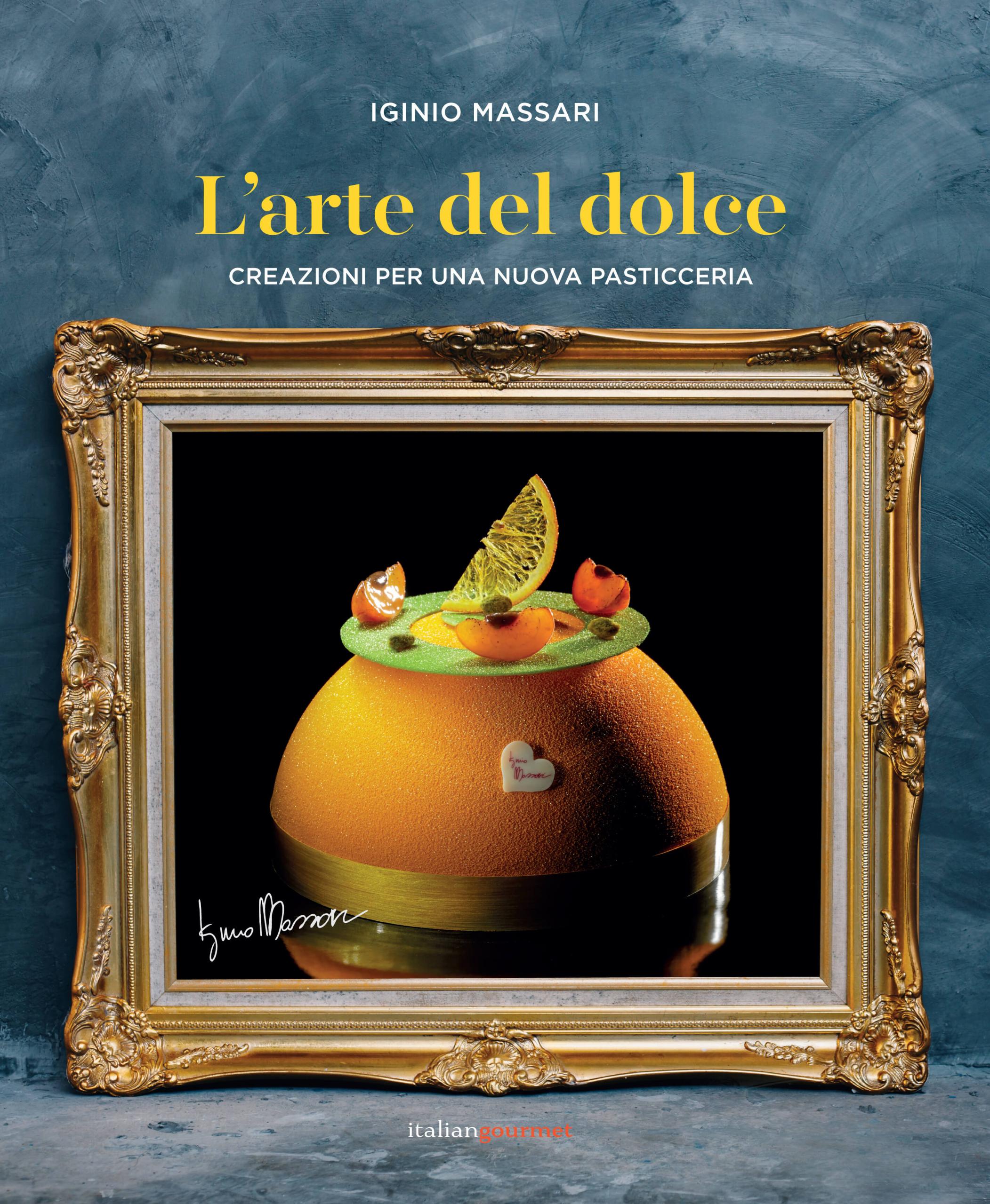 Iginio Massari - L'arte del dolce - Libro