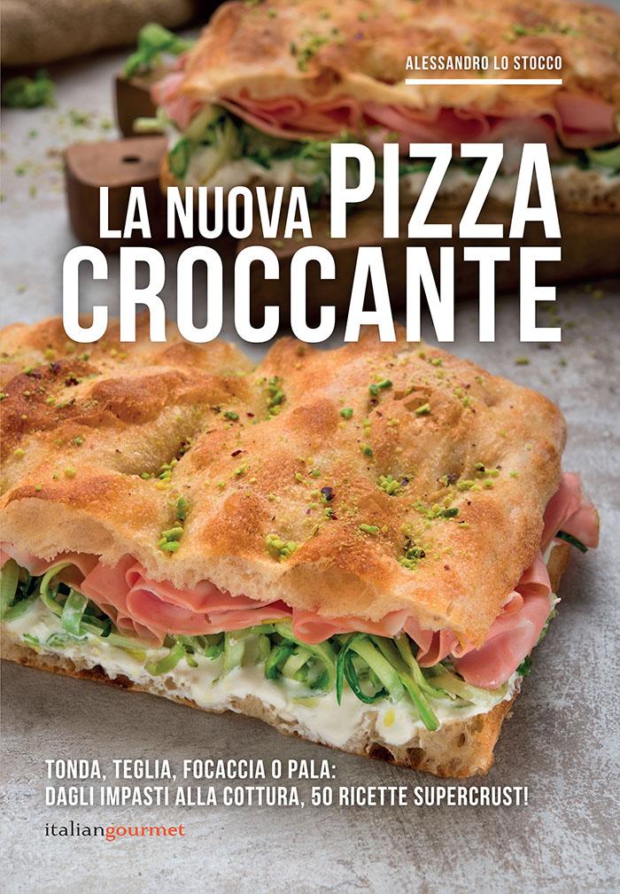 La Nuova Pizza Croccante -Alessandro Lo Stocco